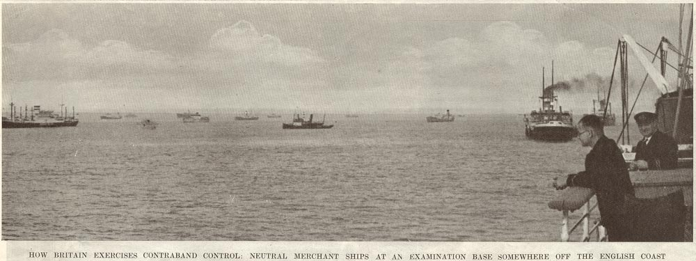 HOW BRITAIN EXERCISES CONTRABAND CONTROL: NEUTRAL MERCHANT SHIPS AT AN EXAMINATION BASE SOMEWHERE OFF THE ENGLISH COAST.